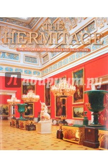 The Hermitage. The History of the Buildings and Collections catherine the great