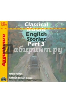 Classical Mosaic. English Stories. Part 3 (CDmp3) english love stories cdmp3