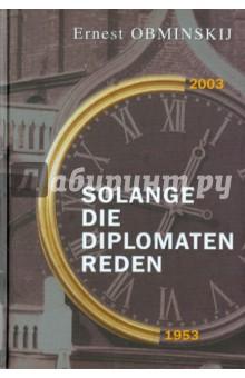 Solange die Diplomaten reden dieter simon albert einstein akademie vorträge sitzungsberichte der preußischen akademie der wissenschaften 1914 1932