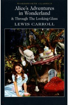 Alices Adventures in Wonderland & Through the Look alice s adventures in wonderland уровень 1 cd