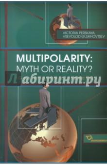Multipolarity: myth or reality?