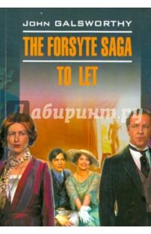 The forsyte saga. To let голсуорси дж the forsyte saga to let сага о форсайтах сдается внаем