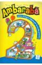 купить Casati Fabio, Codato Chiara, Cangiano Rita Ambaraba 2. Libro dello studente (+2CD) по цене 3162 рублей