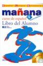 Barbera Isabel Lopez, Alonso Paz Bartolome, Zaragueta Pilar Alzugaray, Gadanon Ana Blanco Manana 4 Libro del Alumno (+СD)