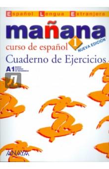 Manana 1. Cuaderno de Ejercicios manana 3 cuaderno de ejercicios b1