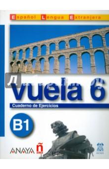 где купить Vuela 6/ Cuaderno de Ejercicios B1 по лучшей цене