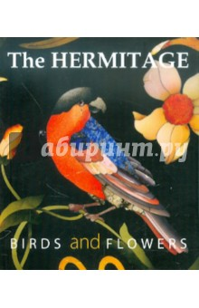 The Hermitage. Birds and Flowers abc featuring works of art from the state hermitage st petersburg