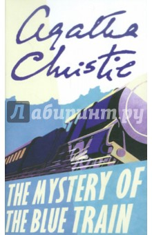 The Mystery of the Blue Train thomas best of the west 4 new short stories from the wide side of the missouri cloth