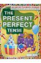 Настоящее совершенное время. The present perfect tense, Максименко Наталия Изидоровна