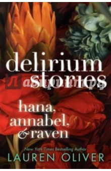 Delirium Stories: Hana, Annabel & Raven delirium stories hana annabel