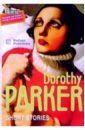 Паркер Дороти Short stories/ Рассказы. Сборник (на английском языке)