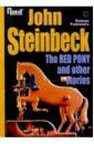 Стейнбек Джон The Red Pony and other stories/ Рыжий пони и другие рассказы (на английском языке) стейнбек д долгая долина сборник