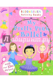 My Pretty Pink Ballet. Activity and Sticker Book my abc sticker activity book