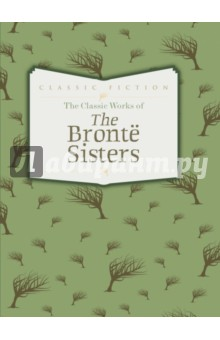 The Classic Works of Bronte Sisters bronte c jane eyre книга для чтения level 4