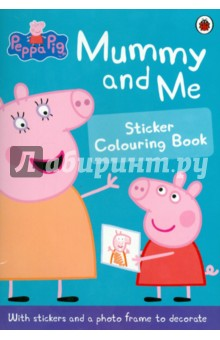 Peppa Pig: Mummy and Me Sticker Colouring Book abc with peppa