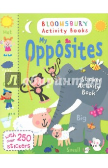 My Opposites. Sticker Activity Book my 1 2 3 sticker activity book