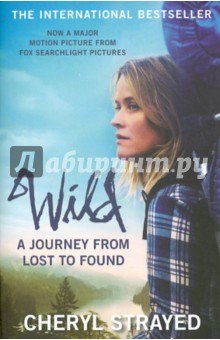 Wild: A Journey from Lost to Found купить