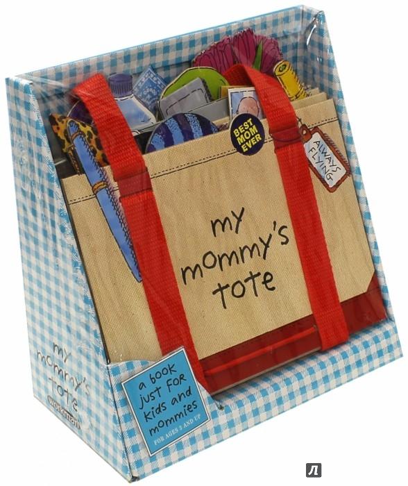 Иллюстрация 1 из 2 для My Mommy's Tote. A Book Just for Kids & Mommies | Лабиринт - книги. Источник: Лабиринт