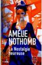 Nothomb Amelie La Nostalgie heureuse