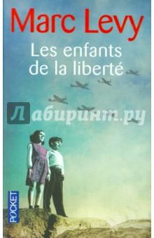 Les Enfants De La Liberte la terre des hommes