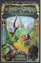 Colfer Chris The Land of Stories. The Wishing Spell colfer chris land of stories the mother goose diaries
