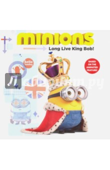 Minions. Long Live King Bob! chris wormell george and the dragon