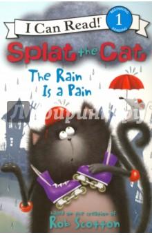 Купить Splat the Cat. The Rain Is a Pain. Level 1, Harper Collins USA, Художественная литература для детей на англ.яз.