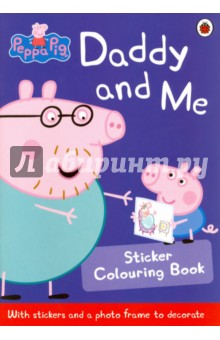 Peppa Pig: Daddy & Me Sticker Colouring Book peppa pig happy easter sticker activity book