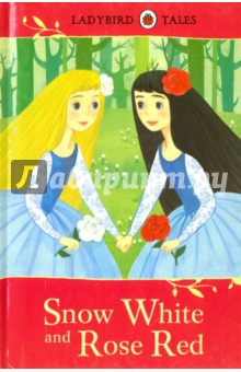 Snow White and Rose Red ladybird tales classic stories to share