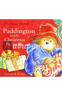 Paddington and the Christmas Surprise (board book) a bear called paddington 2 cd