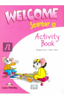 Welcome Starter a. Activity Book gray e welcome starter a pupil s book