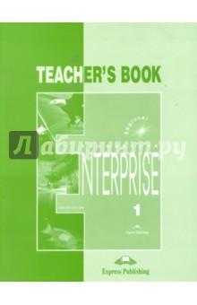 Enterprise 1.Teacher's Book. Beginner. Книга для учителя evans v dooley j enterprise plus grammar pre intermediate