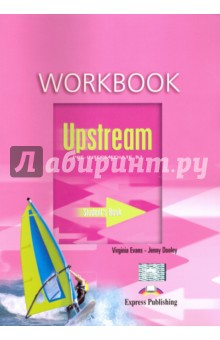 Upstream Pre-Intermediate B1. Workbook. Рабочая тетрадь iwonna dubicka margaret o keeffe english for international tourism pre intermediate workbook without key сd