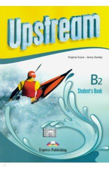Upstream Intermediate B2. Student's Book milton j blake b evans v a good turn of phrase advanced practice in phrasal verbs and prepositional phrases