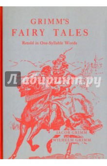 Grimm Grimm's Fairy Tales. Retold in One-Syllable Words  grimm s грузовик мини красный с 1 года