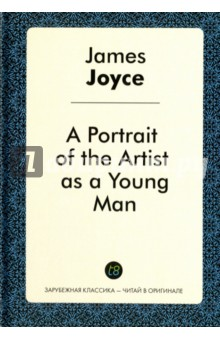A Portrait of the Artist as a Young Man = Портрет художника в юности a portrait of the artist as a young man