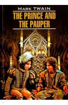 Принц и нищий. The Prince and the Pauper. Книга для чтения на английском языке the prince and the pauper