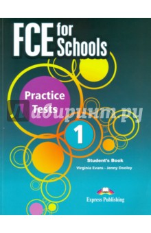 FCE For Schools Practice Tests-1. Student's Book evans v obee b fce for schools practice tests 2 student s book