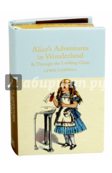 Alice's Adventures in Wonderland and Through the Looking-Glass and What Alice Found There мягкая игрушка alice through the looking glass red queen 10 см