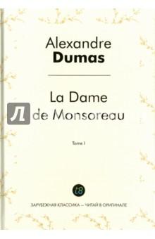 La Dame de Monsoreau. Tome 1