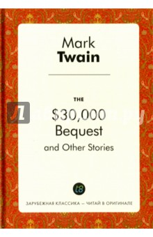 The $30,000 Bequest and Other Stories the $30 000 bequest and other stories