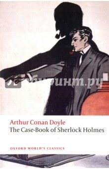 The Case-Book of Sherlock Holmes doyle a the adventures of sherlock holmes