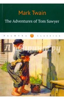 The Adventures of Tom = Приключения Тома Сойера. На английском языке твен м the adventures of tom sawyer приключения тома сойера