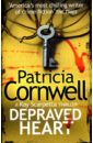 Cornwell Patricia Depraved Heart. A Key Scarpetta Thriller