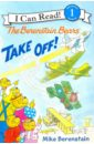 Berenstain Mike The Berenstain Bears Take Off! (Level 1)