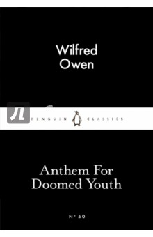 Anthem For Doomed Youth poetry of the first world war