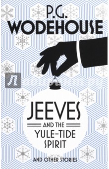 Jeeves and the Yule-Tide Spirit and Other Stories clarke s the ladies of grace adieu and other stories