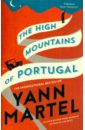 Martel Yann The High Mountains of Portugal in search of lost time vol 4