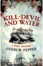 Pepper Andrew Kill-Devil And Water