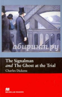 The Signalman and The Ghost at the Trial the box man